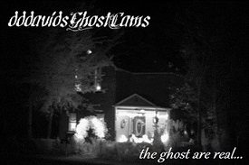 dddavids Ghost Cams The Creative, Ghostly, Haunted Writings page